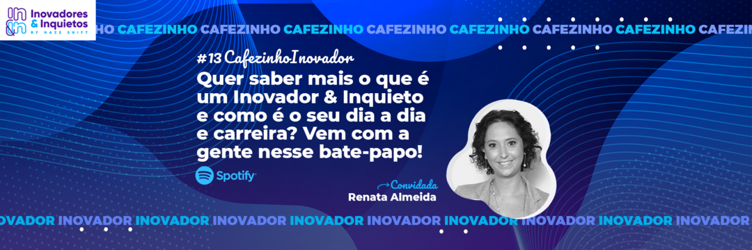 Cafezinho Inovador - Renata Almeida