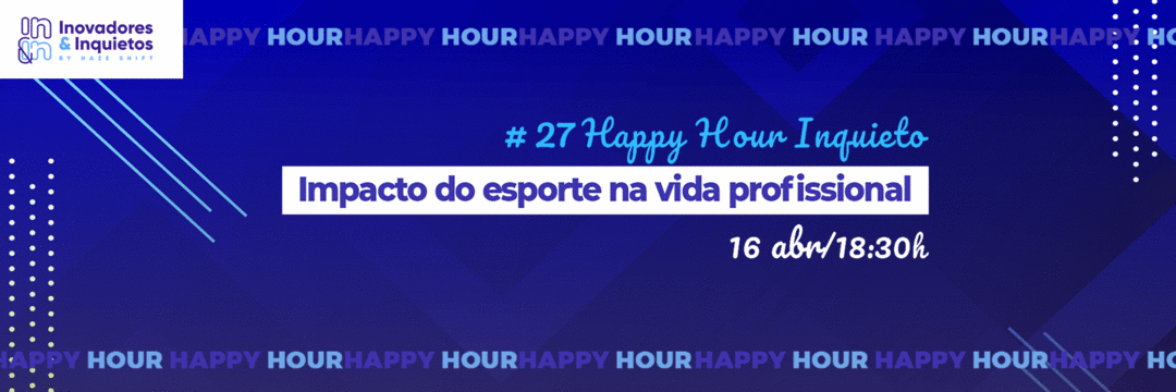 #27 Happy Hour Inquieto - Impacto do esporte na vida profissional