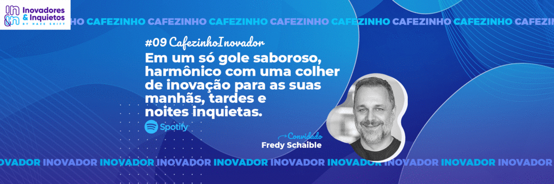 Cafezinho Inovador - Fredy Schaible