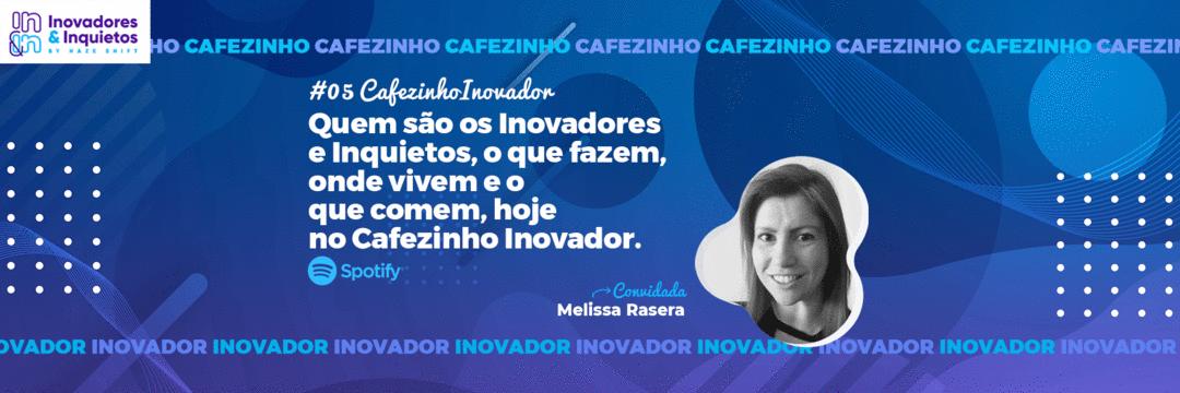 Cafezinho Inovador - Melissa Rasera