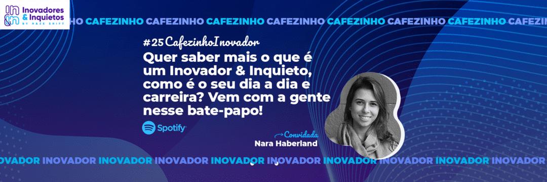 Cafezinho Inovador - Nara Haberland