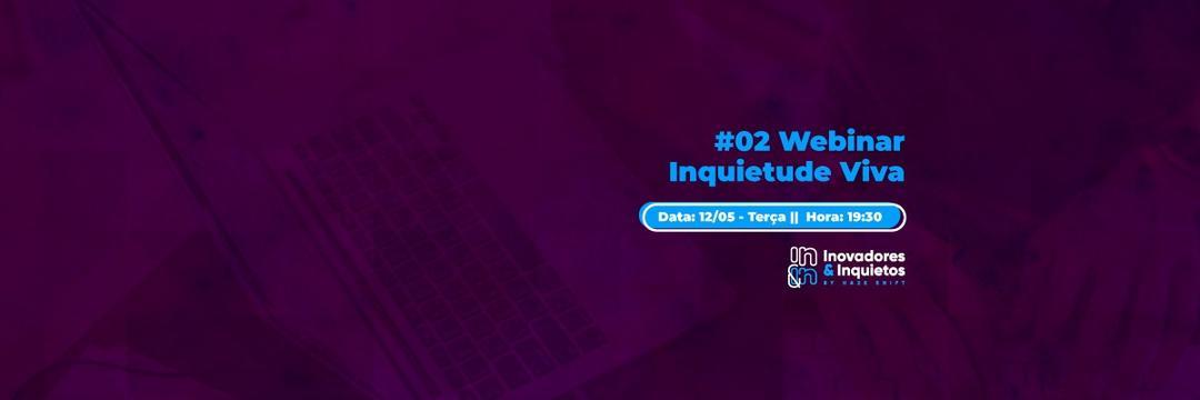 [Webinar] #02Inquietude Viva - O futuro das profissões é hoje! Você está preparado?