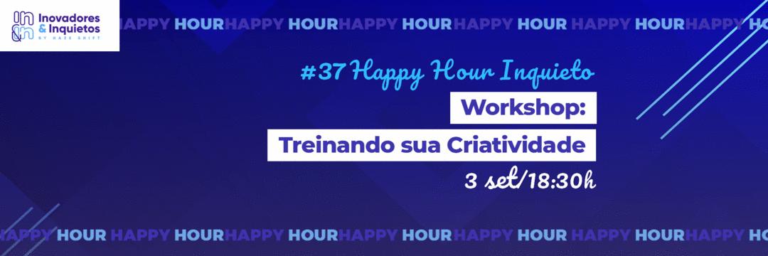 #37 Happy Hour Inqueito