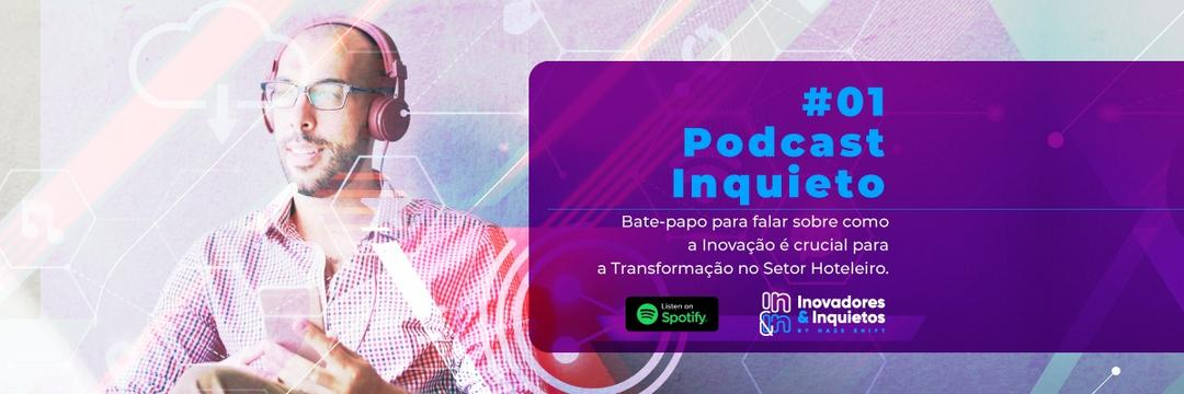 #01 Podcast Inquieto - A Inovação aplicada na Transformação no setor Hoteleiro