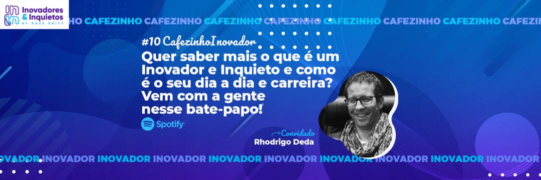 Cafezinho Inovador - Rhodrigo Deda