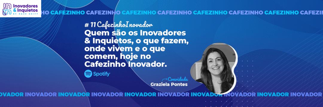 Cafezinho Inovador - Graziela Pontes
