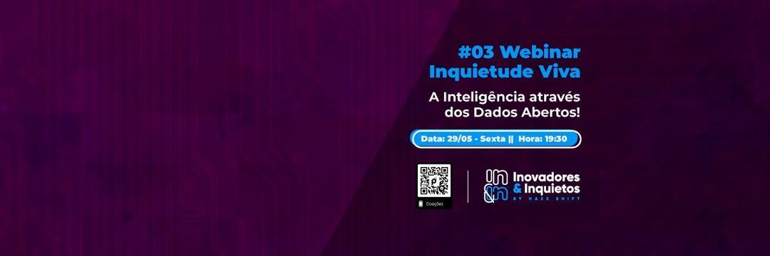[Webinar] #03Inquietude Viva - A Inteligência através dos Dados Abertos