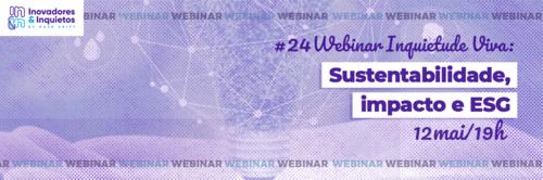 #24 Webinar Inquietude Viva - Sustentabilidade, impacto e ESG