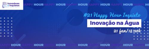 #21 Happy Hour Inquieto - Inovação na Água
