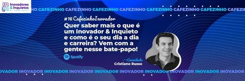 Cafezinho Inovador - Cristiano Russo