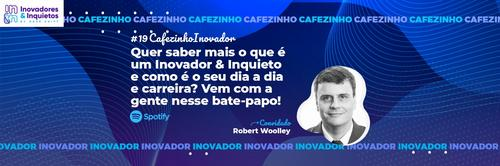Cafezinho Inovador - Robert Woolley
