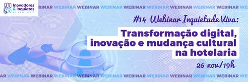 #14 Webinar Inquietude Viva - Transformação digital, inovação e mudança cultural na hotelaria