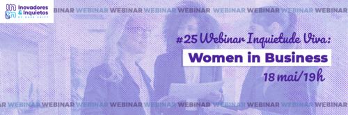 #25 Webinar Inquietude Viva: Women in Business