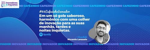 Cafezinho Inovador - Riccardo Lanzuolo
