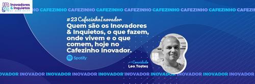Cafezinho Inovador - Leo Tostes