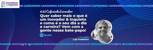 Cafezinho Inovador - Luiz Frederico