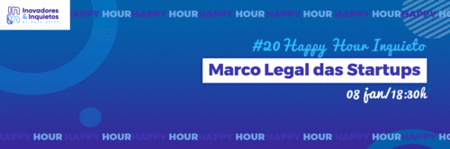 Happy Hour Inquieto - Marco Legal das Startups