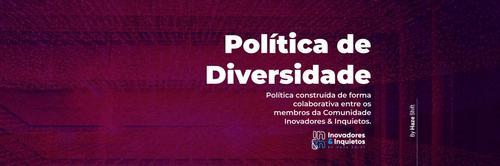 Política de Diversidade do Inovadores Inquietos