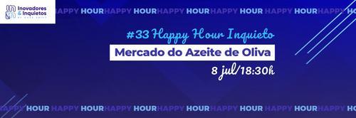 #33 Happy Hour Inquieto: Mercado do Azeite de Oliva