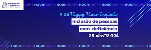 #28 Happy Hour Inquieto - Inclusão de pessoas com deficiência