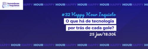 #32 Happy Hour Inquieto: O que há de tecnologia por trás de cada gole?