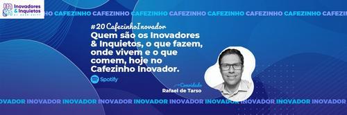 Cafezinho Inovador - Rafael de Tarso