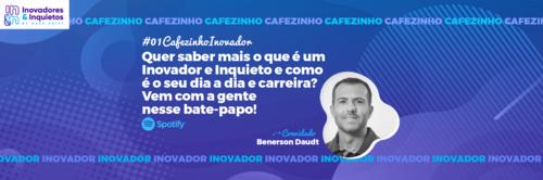 Cafezinho Inovador - Benerson Daudt